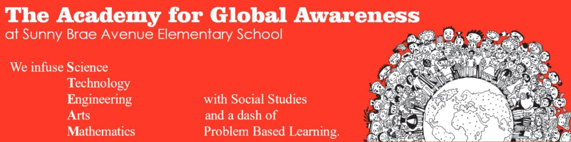 Sunny   Brae  Avenue  Elementary  School      /       The Academy for Global Awareness (S.T.E.A.M. and Social Studies Magnet)